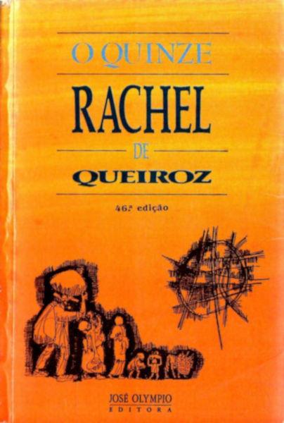 """Capa do livro """"O quinze"""" (Editora José Olympio), umas das grandes obras de Rachel de Queiroz."""