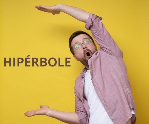 A hipérbole se caracteriza pelo uso proposital do exagero no enunciado.