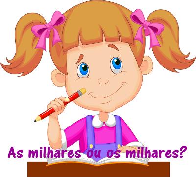Por ser um substantivo masculino, a palavra milhares deve ser antecedida por artigos, pronomes e numerais flexionados corretamente
