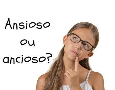 Todas as palavras derivadas de ânsia devem ser escritas com 's': ansioso, ansiedade, ansiar etc