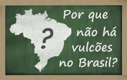A idade do relevo e a localização geológica do Brasil explicam por que não existem vulcões ativos no país