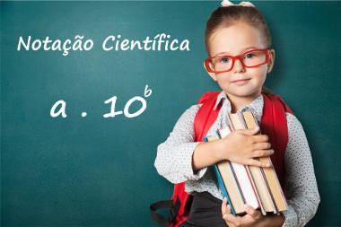 A notação científica é dada pelo produto (a . 10b), em que a é coeficiente e b é expoente