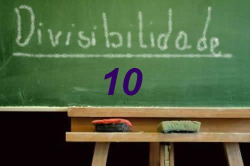 Os critérios de divisibilidade por 10