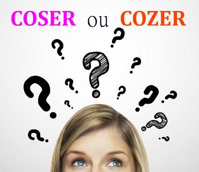 Os verbos cozer e coser possuem sons semelhantes, mas significados diferentes
