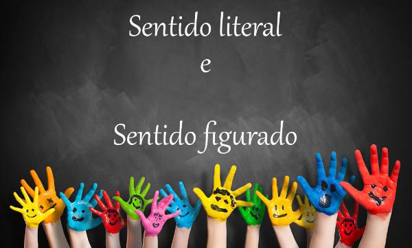 Os sentidos literal e figurado permitem aumentar a expressividade da língua