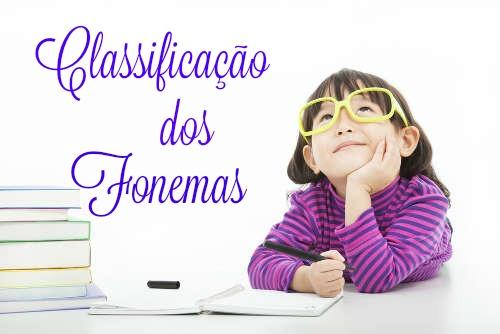 Os fonemas são classificados em Vogais, Semivogais e Consoantes