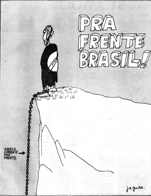 "Chargista Jaguar satirizando a música ""Pra frente Brasil"" em plena ditadura militar"